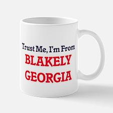 Trust Me, I'm from Blakely Georgia Mugs