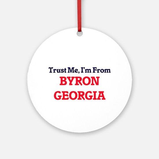 Trust Me, I'm from Byron Georgia Round Ornament