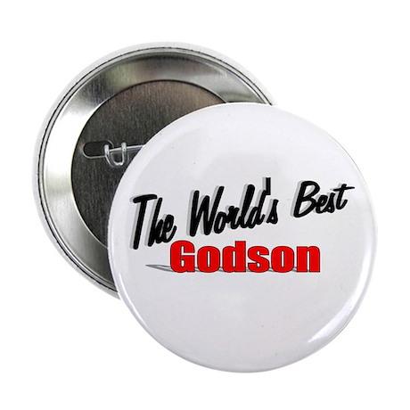 """The World's Best Godson"" 2.25"" Button"