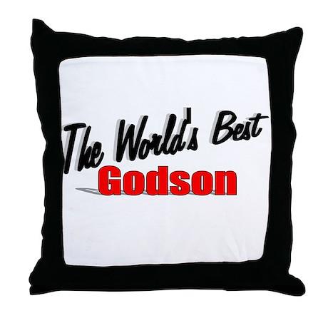 """""""The World's Best Godson"""" Throw Pillow"""