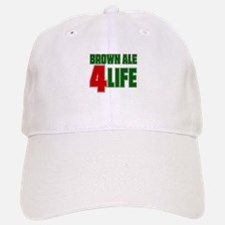 Brown Ale For Life Baseball Baseball Cap
