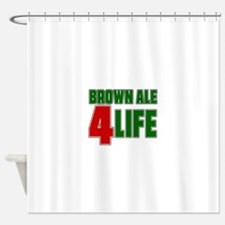Brown Ale For Life Shower Curtain
