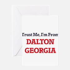 Trust Me, I'm from Dalton Georgia Greeting Cards