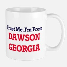 Trust Me, I'm from Dawson Georgia Mugs
