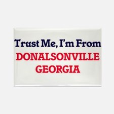 Trust Me, I'm from Donalsonville Georgia Magnets
