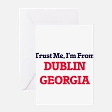 Trust Me, I'm from Dublin Georgia Greeting Cards
