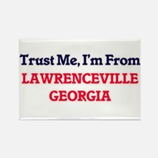 Trust Me, I'm from Lawrenceville Georgia Magnets