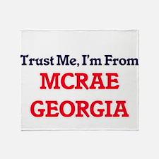Trust Me, I'm from Mcrae Georgia Throw Blanket