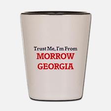 Trust Me, I'm from Morrow Georgia Shot Glass