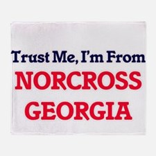 Trust Me, I'm from Norcross Georgia Throw Blanket