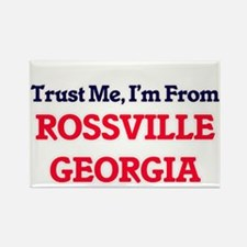 Trust Me, I'm from Rossville Georgia Magnets
