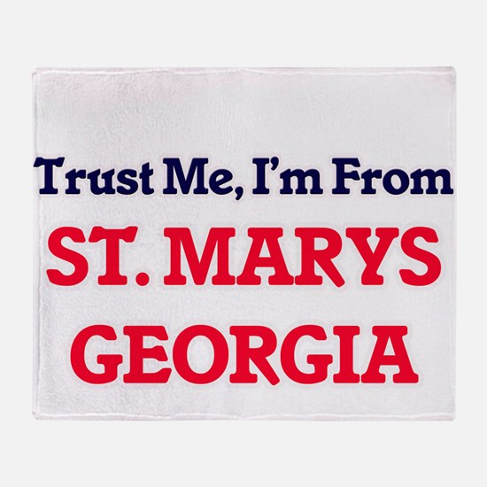 Trust Me, I'm from St. Marys Georgia Throw Blanket