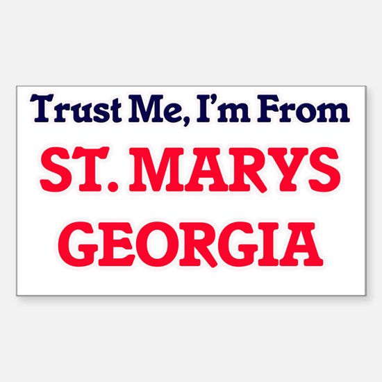 Trust Me, I'm from St. Marys Georgia Decal
