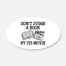 Don't Judge A Book By Its Movie Oval Car Magnet