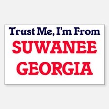 Trust Me, I'm from Suwanee Georgia Decal