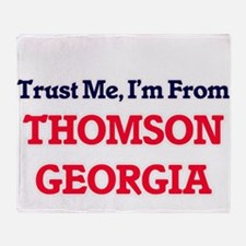 Trust Me, I'm from Thomson Georgia Throw Blanket