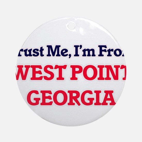 Trust Me, I'm from West Point Georg Round Ornament