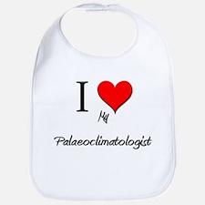 I Love My Palaeoclimatologist Bib