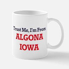 Trust Me, I'm from Algona Iowa Mugs