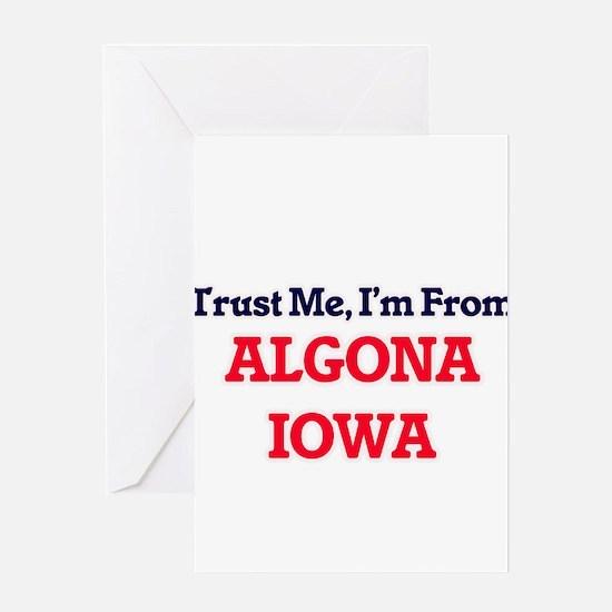 Trust Me, I'm from Algona Iowa Greeting Cards