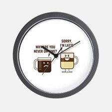 Sorry, I'm Latte Wall Clock