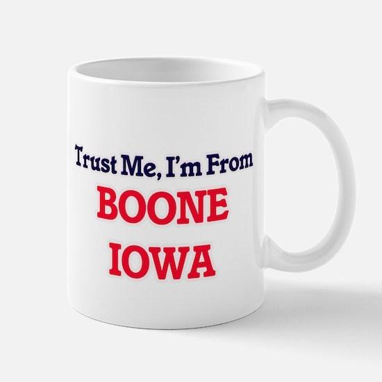 Trust Me, I'm from Boone Iowa Mugs