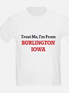 Trust Me, I'm from Burlington Iowa T-Shirt