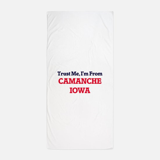 Trust Me, I'm from Camanche Iowa Beach Towel
