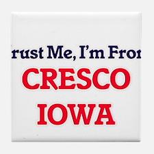 Trust Me, I'm from Cresco Iowa Tile Coaster