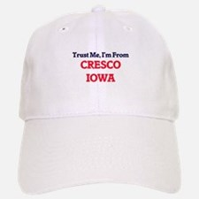 Trust Me, I'm from Cresco Iowa Baseball Baseball Cap