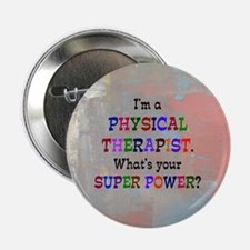 """Funny Physical therapist 2.25"""" Button"""