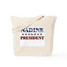 NADINE for president Tote Bag