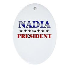 NADIA for president Oval Ornament