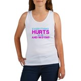 Everythig hurts and im dying Women's Tank Tops