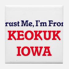 Trust Me, I'm from Keokuk Iowa Tile Coaster