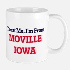 Trust Me, I'm from Moville Iowa Mugs