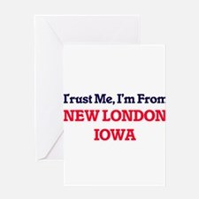 Trust Me, I'm from New London Iowa Greeting Cards