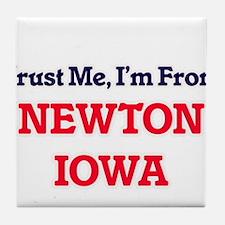 Trust Me, I'm from Newton Iowa Tile Coaster