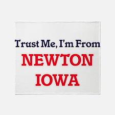 Trust Me, I'm from Newton Iowa Throw Blanket