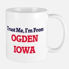 Trust Me, I'm from Ogden Iowa Mugs