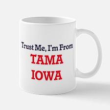 Trust Me, I'm from Tama Iowa Mugs
