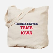Trust Me, I'm from Tama Iowa Tote Bag