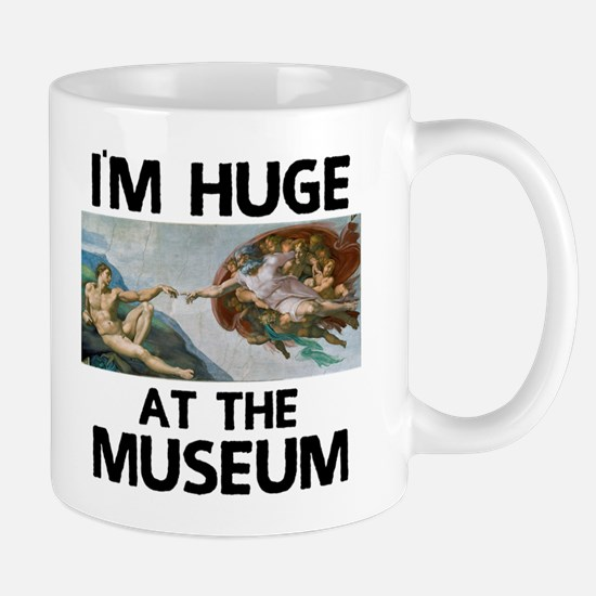 Huge at the Museum Mug