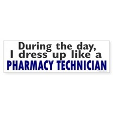 Dress Up Like A Pharmacy Technician Bumper Sticker