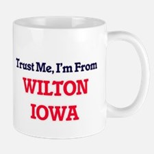 Trust Me, I'm from Wilton Iowa Mugs