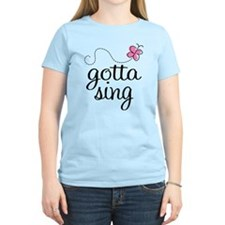 Gotta Sing T-Shirt