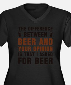 Beer And Your Opinion Plus Size T-Shirt
