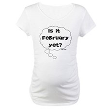 IS IT FEBRUARY YET Shirt