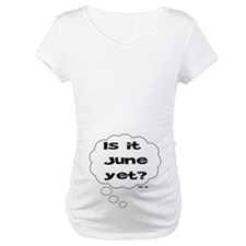 IS IT JUNE YET? Shirt