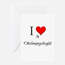 I Love My Otolaryngologist Greeting Cards (Pk of 1